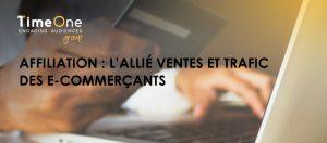 Affiliation l'allier ventes et trafic des e-commerçants